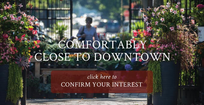COMFORTABLY CLOSE<br />TO DOWNTOWN. Click here to confirm your interest